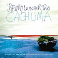 Benny Lackner Trio - Cachuma (2012) / Jazz Fusion, Nu Jazz, Acoustic Trio