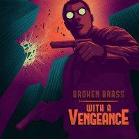 Broken Brass Ensemble - With A Vengeance (2019) / brass, breaks, nu funk, nu jazz, electro, Netherlands