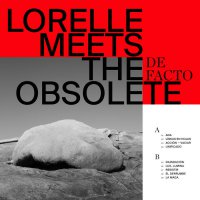 Lorelle meets The Obsolete - De Facto (2019) / shoegaze, krautrock, psychedelic, avantgarde, Mexico