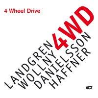 Nils Landgren, Michael Wollny, Lars Danielsson, Wolfgang Haffner – 4 Wheel Drive (2019) / Jazz, Contemporary Jazz
