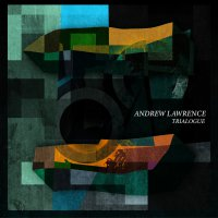 Andrew Lawrence - Trialogue (2019)/ Jazz