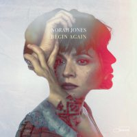 Norah Jones - Begin Again (2019) / Smooth Jazz, Pop, Blues