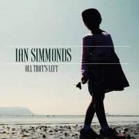 Ian Simmonds - All That's Left (2019) / jazz, trip-hop, avantgarde, spoken word, cinematic, UK