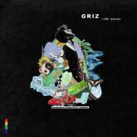 GRiZ - Ride Waves (2019) / electronic, hip-hop, nu-funk, f&b, bass, US