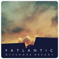 Fatlantic - Offshore Breaks (2018) / big beat, breakbeat, trip-hop, UK