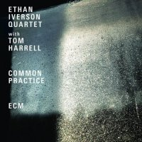 Ethan Iverson Quartet with Tom Harrell - Common Practice (2019)