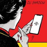 DJ Shadow — Our Pathetic Age (2019) / breakbeat, broken beat, bass, downtempo, hip-hop, experimental