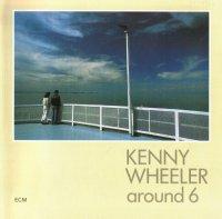 Kenny Wheeler - Around 6 (1980) / Contemporary Jazz