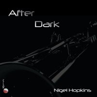 Nigel Hopkins - After Dark (2019) / Jazz