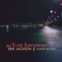 Еrik Jасksоn - Fоr Yоur Intеntiоns (2019) / instrumental hip-hop, jazz, downtempo, beats, US