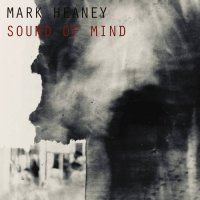Mark Heaney - SOUND OF MIND (2020) / breaks, abstract, trip-hop, future jazz, UK