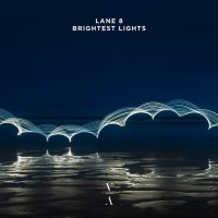 Lane 8 — Brightest Lights (2020) / deep house, progressive house, US