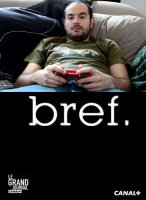 Короче / Bref / Сезоны: 1-2 / Серии: 1-82 из 82 / (2011-2012) Франция, Комедия