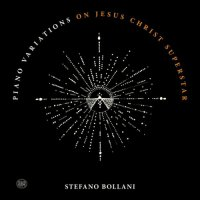 Stefano Bollani - Piano Variations On Jesus Christ Superstar (2020) / Piano Variations