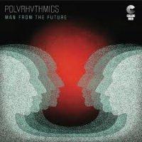 Polyrhythmics – Man from the Future (2020) / Funk, Jazz, World