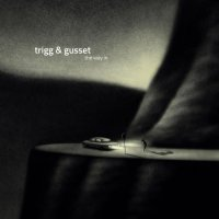Trigg & Gusset - The Way In | Jazz